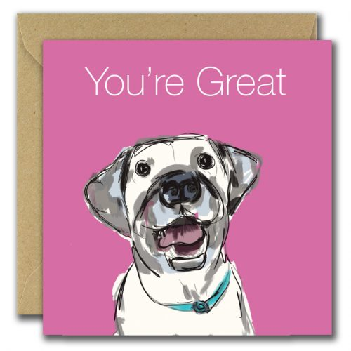 greeting card with pink background and dog saying you're great