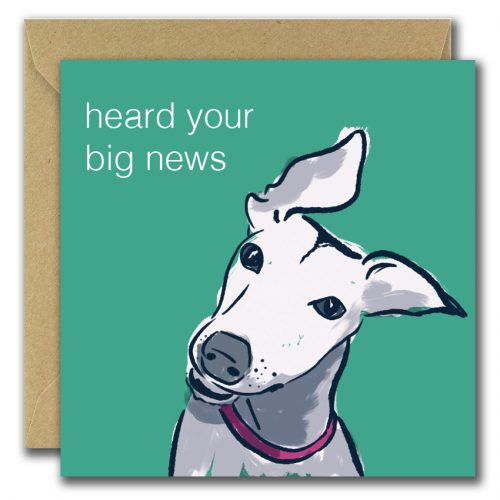 greeting card with green background and dog saying heard your big news