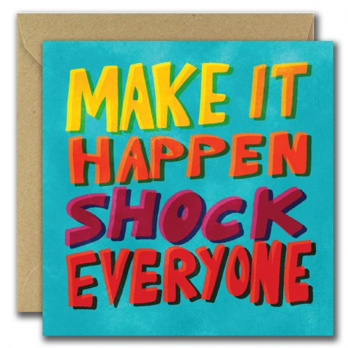 greeting card with large text make it happen shock everyone