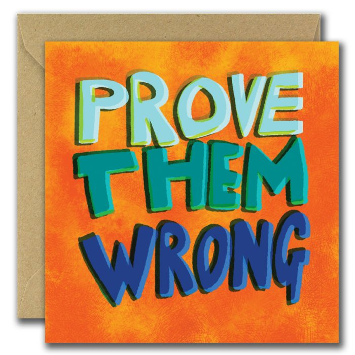 greeting card with large text prove them wrong