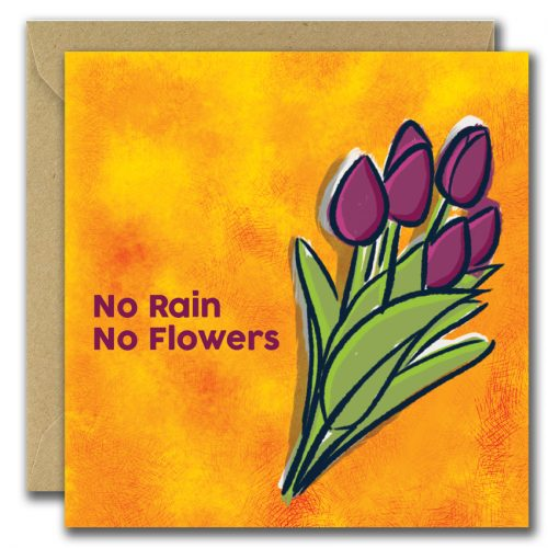 greeting card with flowers on orange background and text no rain no flowers