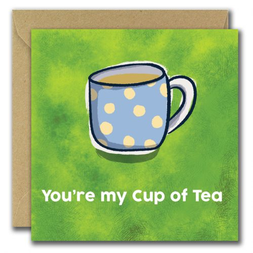 greeting card with cup on green background and text you are my cup of tea