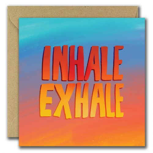 greeting card with large text inhale exhale