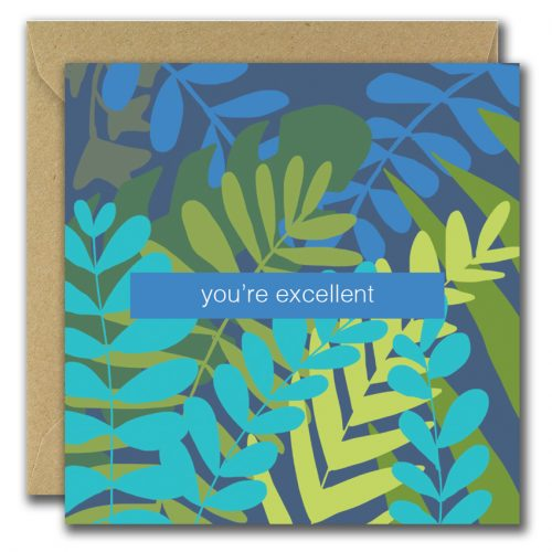 greeting card with plants and text you are excellent