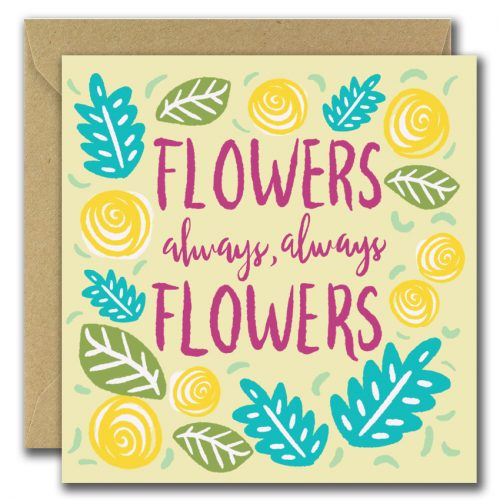 greeting card with flower images and text flowers always flowers