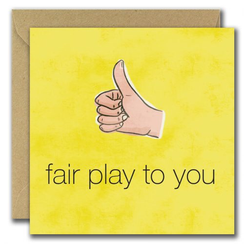 greeting card with thumbs up image on yellow background with text fair play to you