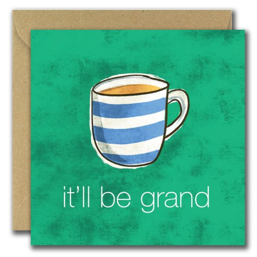 greeting card with mug of tea on green background and text it'll be grand