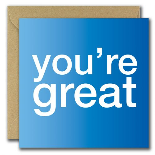 greeting card with large text you're great on blue background