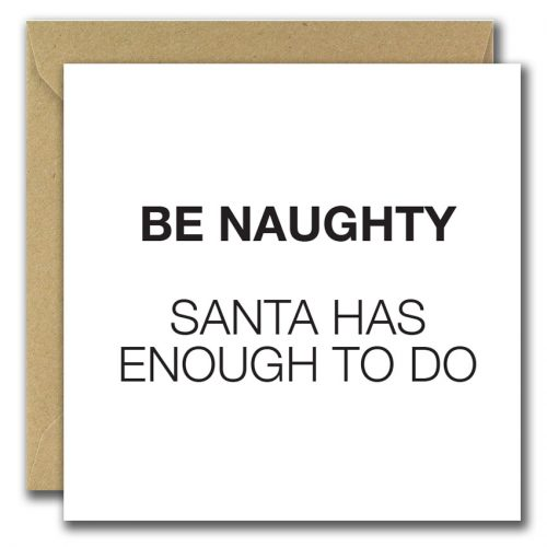 Gold Foiled Christmas Cards. Be naughty santa has enough to do
