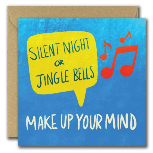 Silent Night or Jingle bells make your mind up. Greeting card