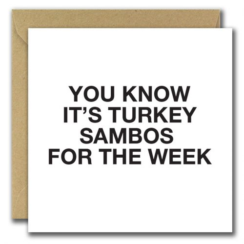 Gold foiled Christmas Card. Reads you know it's turkey sambos for the week