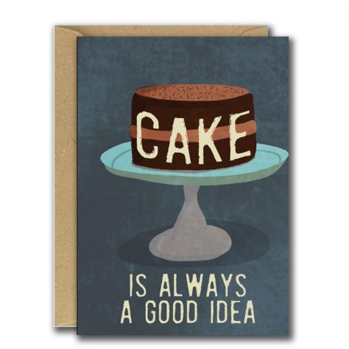 cake is always a good idea grey background iillustration of cake greeting card