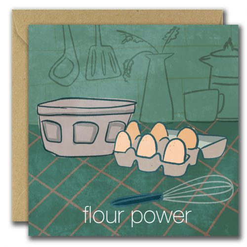 illustration of eggs, bowl and beater on front of greeting card, green background. caption reads flour power
