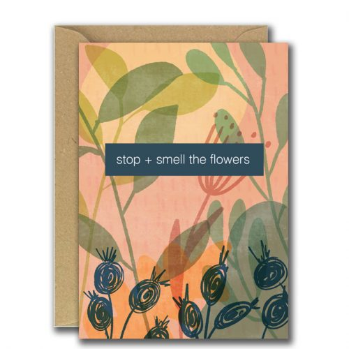 stop and smell the flowers floral greeting card